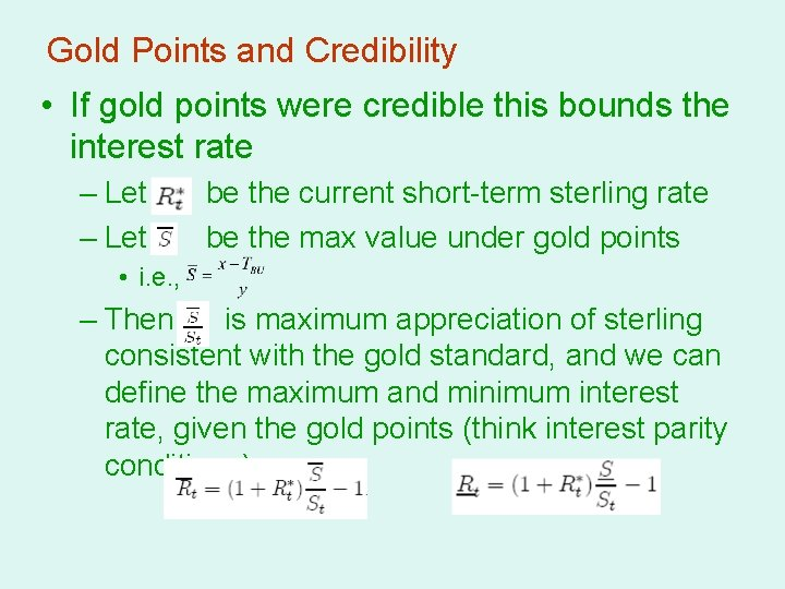 Gold Points and Credibility • If gold points were credible this bounds the interest