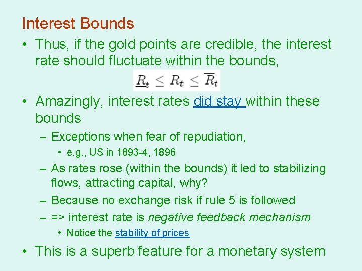 Interest Bounds • Thus, if the gold points are credible, the interest rate should