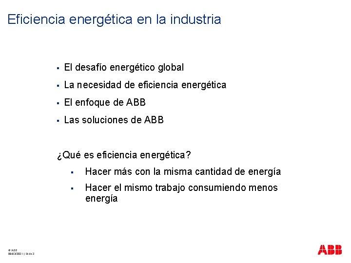 Eficiencia energética en la industria § El desafío energético global § La necesidad de