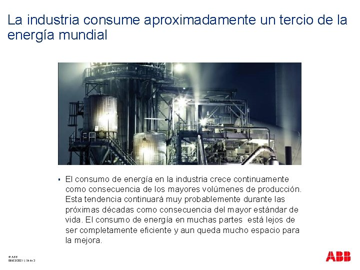 La industria consume aproximadamente un tercio de la energía mundial § © ABB 09/03/2021