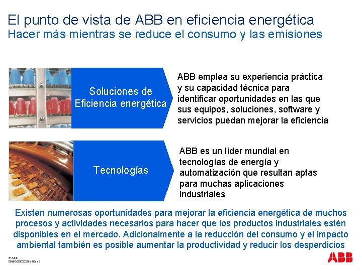 El punto de vista de ABB en eficiencia energética Hacer más mientras se reduce