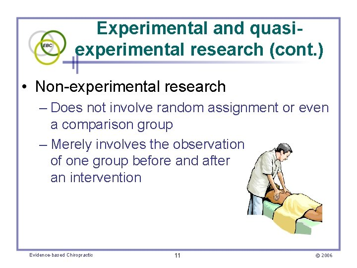 Experimental and quasiexperimental research (cont. ) • Non-experimental research – Does not involve random