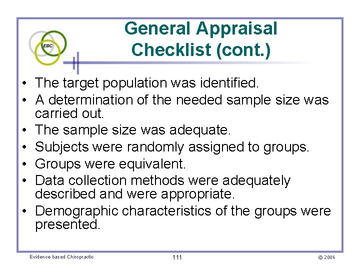 General Appraisal Checklist (cont. ) • The target population was identified. • A determination