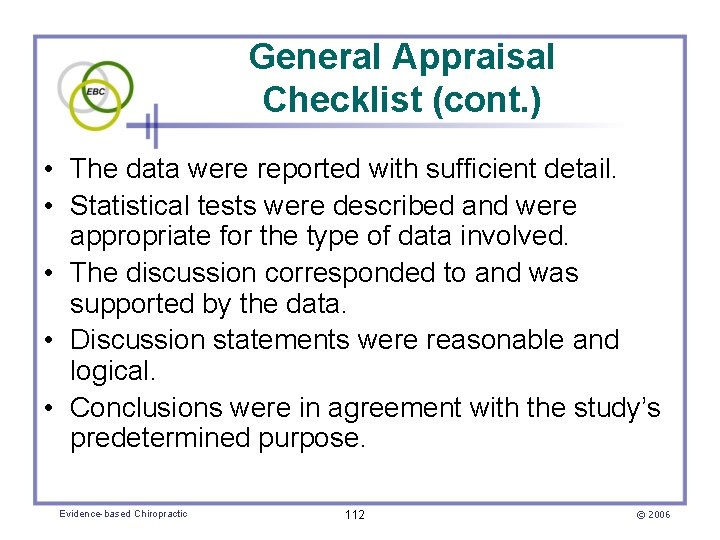 General Appraisal Checklist (cont. ) • The data were reported with sufficient detail. •