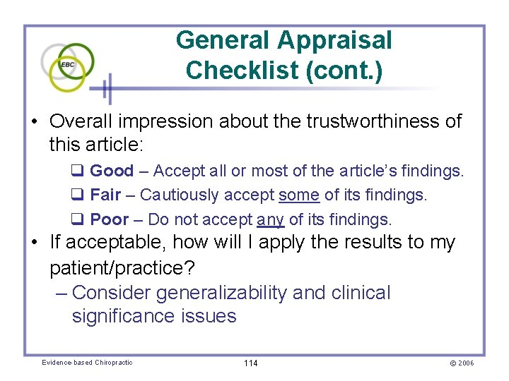 General Appraisal Checklist (cont. ) • Overall impression about the trustworthiness of this article: