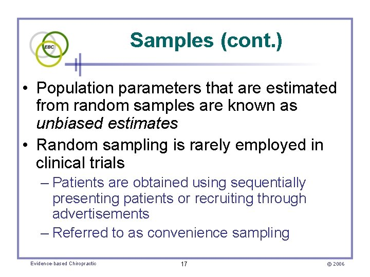 Samples (cont. ) • Population parameters that are estimated from random samples are known