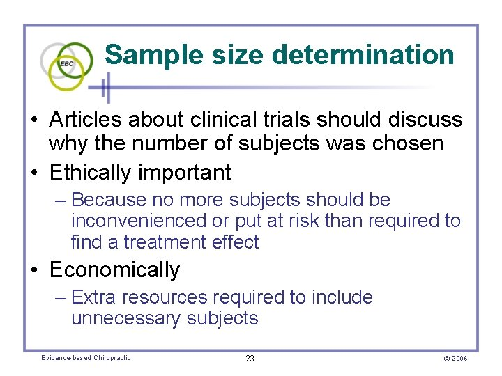 Sample size determination • Articles about clinical trials should discuss why the number of
