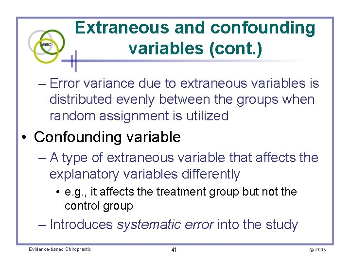 Extraneous and confounding variables (cont. ) – Error variance due to extraneous variables is