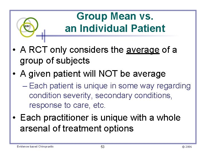 Group Mean vs. an Individual Patient • A RCT only considers the average of