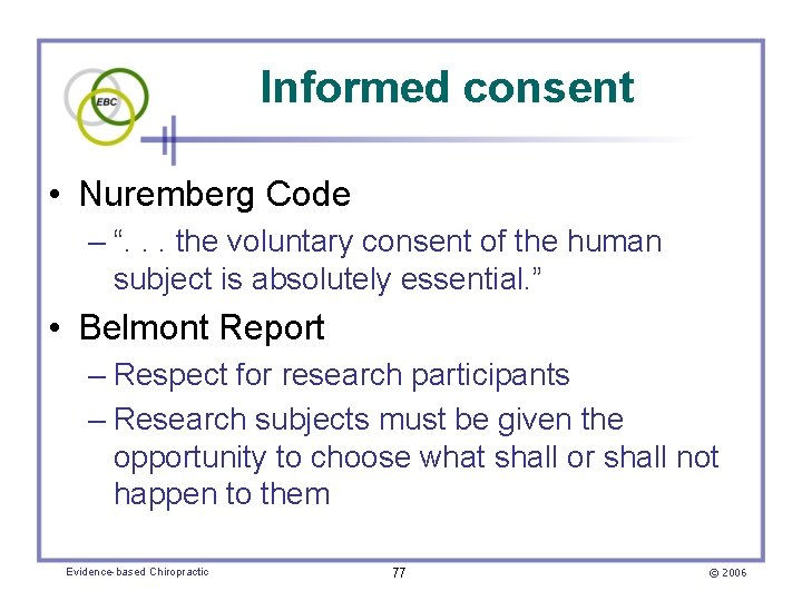 """Informed consent • Nuremberg Code – """". . . the voluntary consent of the"""
