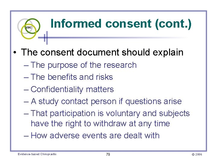 Informed consent (cont. ) • The consent document should explain – The purpose of