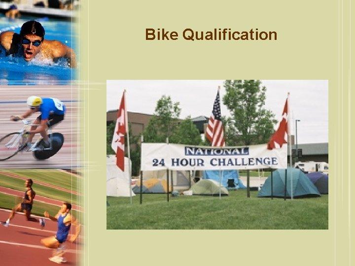 Bike Qualification