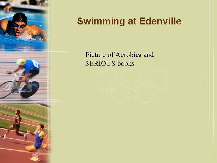 Swimming at Edenville Picture of Aerobics and SERIOUS books