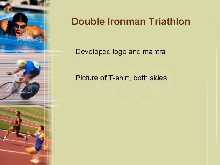 Double Ironman Triathlon Developed logo and mantra Picture of T-shirt, both sides