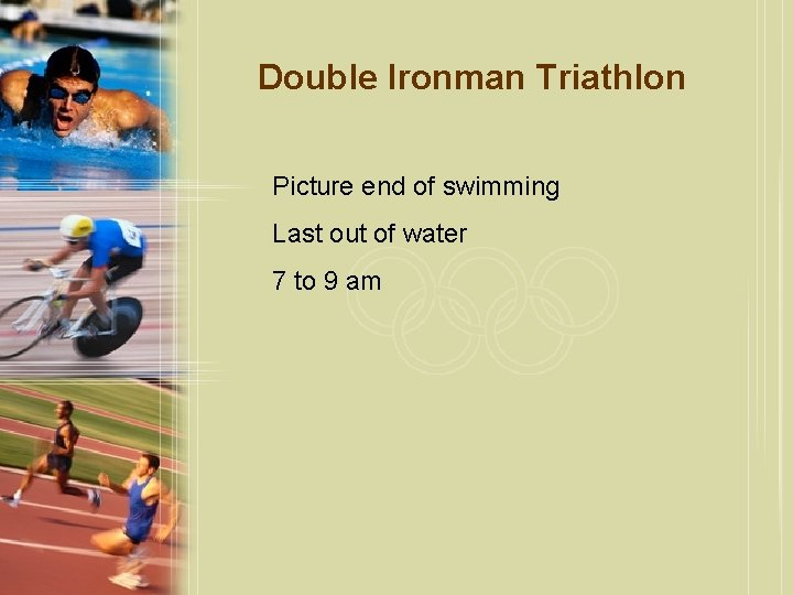 Double Ironman Triathlon Picture end of swimming Last out of water 7 to 9