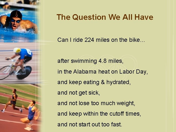 The Question We All Have Can I ride 224 miles on the bike… after