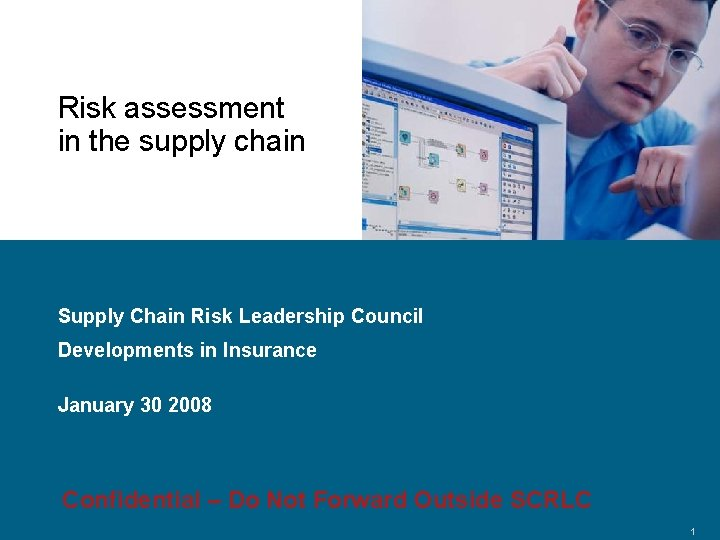 Risk assessment in the supply chain Supply Chain Risk Leadership Council Developments in Insurance