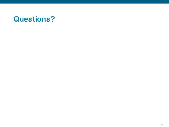 Questions? Confidential 14