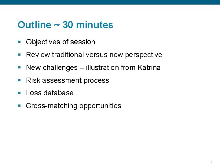 Outline ~ 30 minutes § Objectives of session § Review traditional versus new perspective