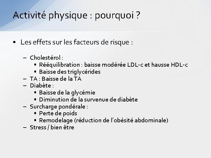 Activité physique : pourquoi ? • Les effets sur les facteurs de risque :