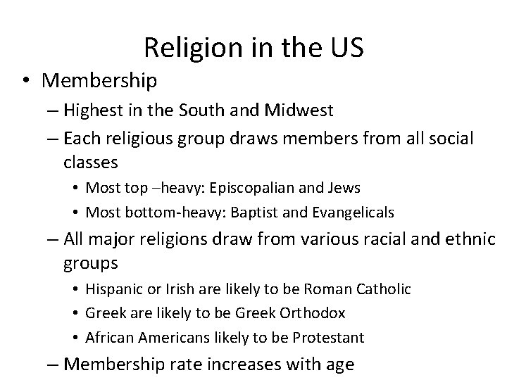 Religion in the US • Membership – Highest in the South and Midwest –