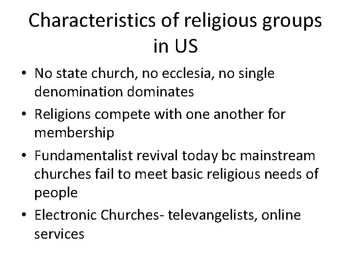 Characteristics of religious groups in US • No state church, no ecclesia, no single