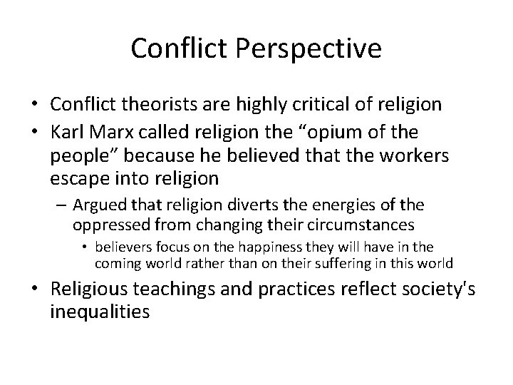Conflict Perspective • Conflict theorists are highly critical of religion • Karl Marx called