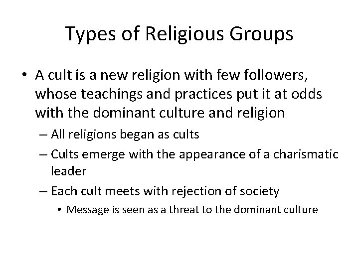 Types of Religious Groups • A cult is a new religion with few followers,