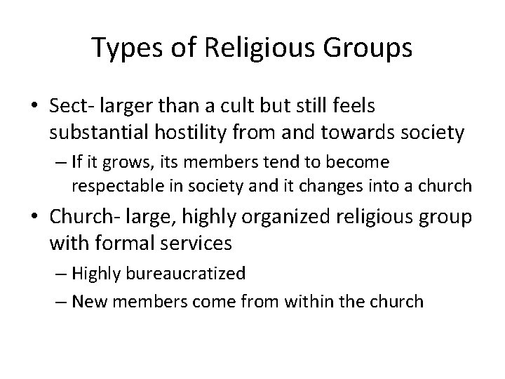Types of Religious Groups • Sect- larger than a cult but still feels substantial