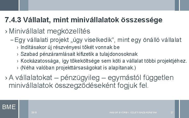7. 4. 3 Vállalat, mint minivállalatok összessége › Minivállalat megközelítés – Egy vállalati projekt