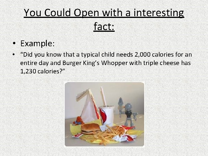 """You Could Open with a interesting fact: • Example: • """"Did you know that"""