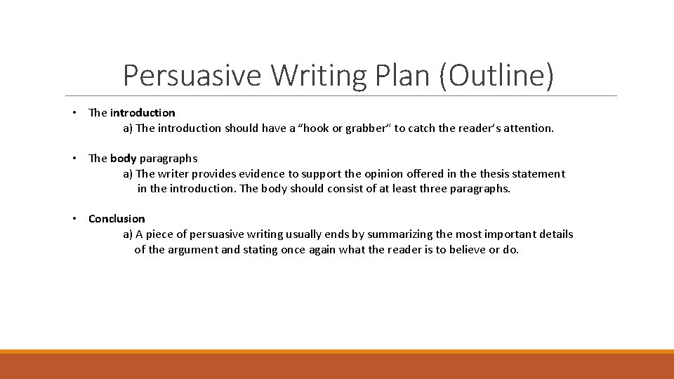 """Persuasive Writing Plan (Outline) • The introduction a) The introduction should have a """"hook"""