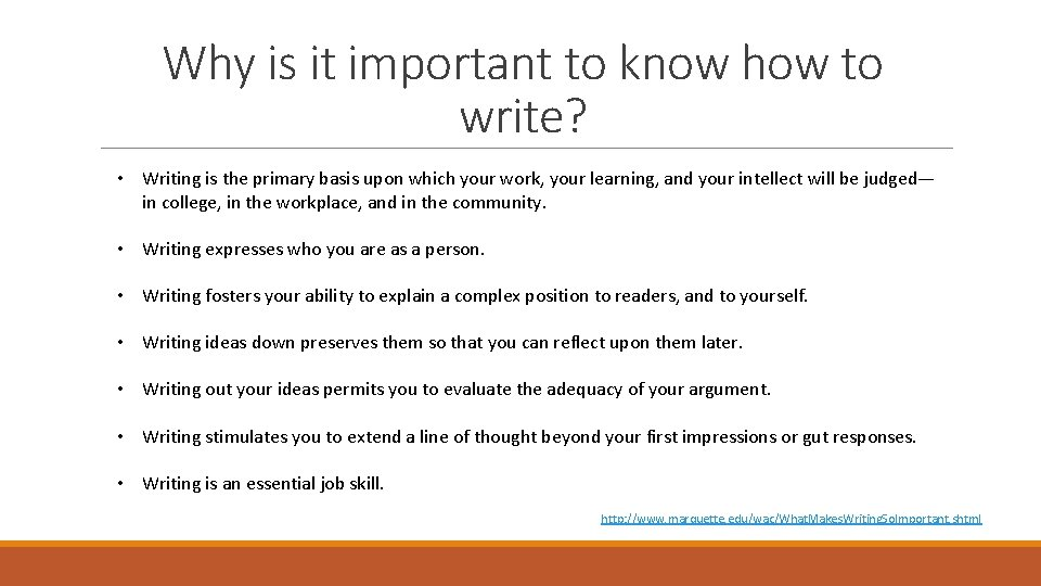 Why is it important to know how to write? • Writing is the primary