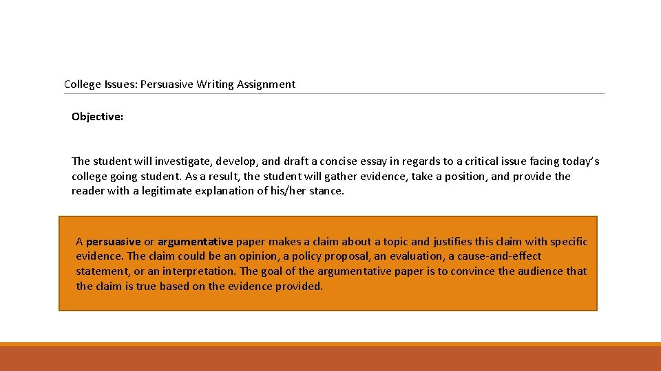 College Issues: Persuasive Writing Assignment Objective: The student will investigate, develop, and draft a