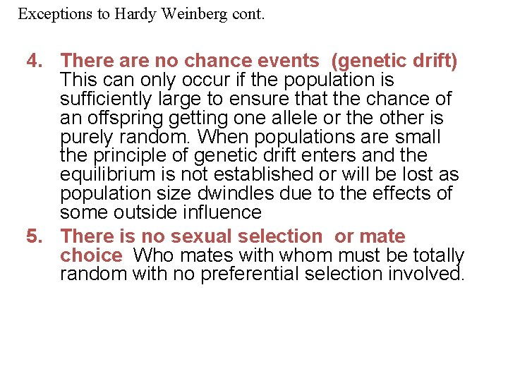 Exceptions to Hardy Weinberg cont. 4. There are no chance events (genetic drift) This