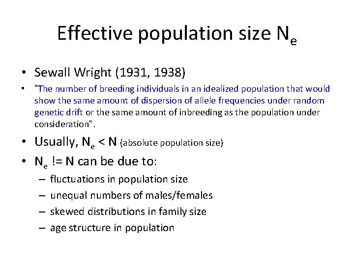 """Effective population size Ne • Sewall Wright (1931, 1938) • """"The number of breeding"""