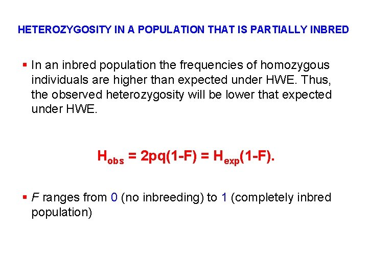 HETEROZYGOSITY IN A POPULATION THAT IS PARTIALLY INBRED § In an inbred population the