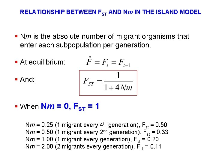 RELATIONSHIP BETWEEN FST AND Nm IN THE ISLAND MODEL § Nm is the absolute