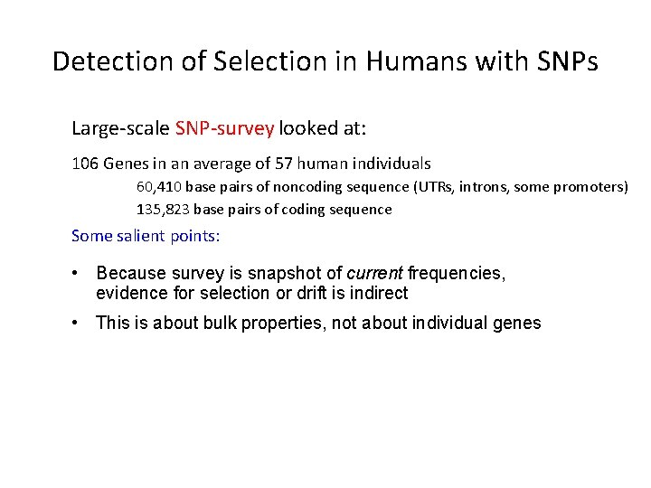 Detection of Selection in Humans with SNPs Large-scale SNP-survey looked at: 106 Genes in