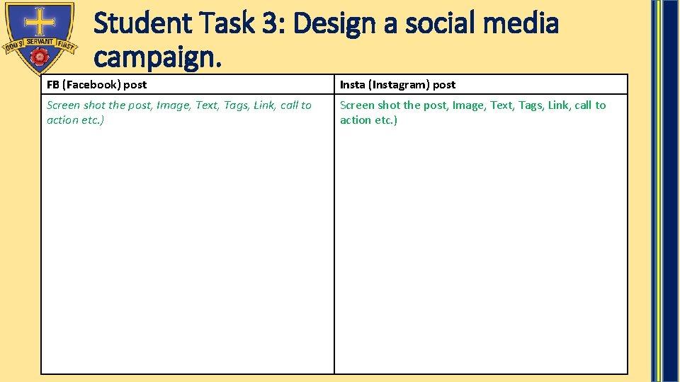Student Task 3: Design a social media campaign. FB (Facebook) post Insta (Instagram) post