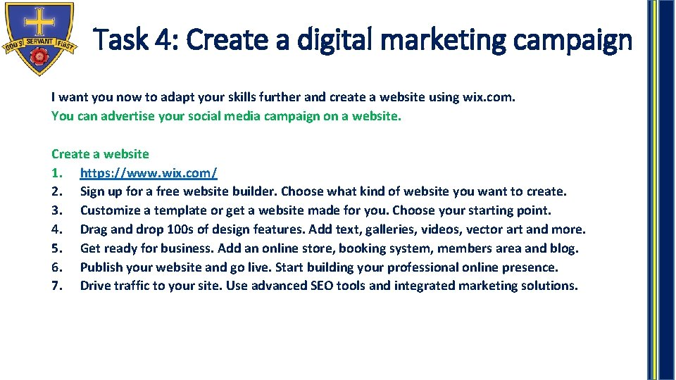 Task 4: Create a digital marketing campaign I want you now to adapt your