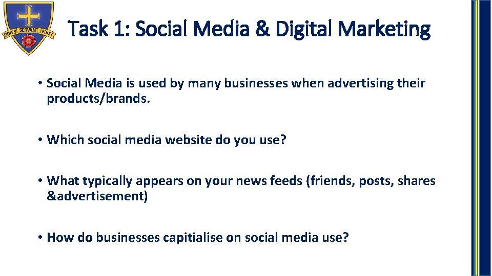 Task 1: Social Media & Digital Marketing • Social Media is used by many