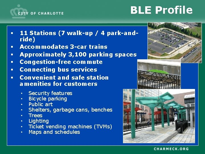 BLE Profile § § § 11 Stations (7 walk-up / 4 park-andride) Accommodates 3
