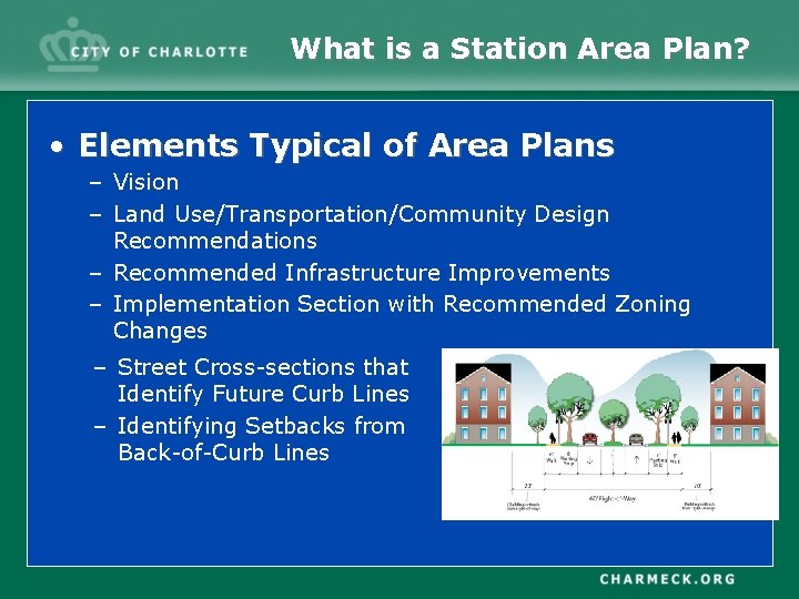 What is a Station Area Plan? • Elements Typical of Area Plans – Vision