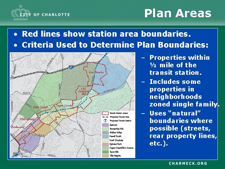 Plan Areas • Red lines show station area boundaries. • Criteria Used to Determine