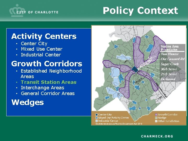 Policy Context Activity Centers • Center City • Mixed Use Center • Industrial Center
