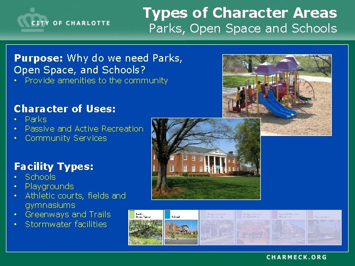 Types of Character Areas Parks, Open Space and Schools Purpose: Why do we need