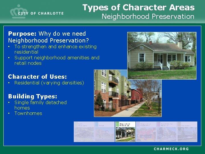 Types of Character Areas Neighborhood Preservation Preserva Purpose: Why do we need Neighborhood Preservation?