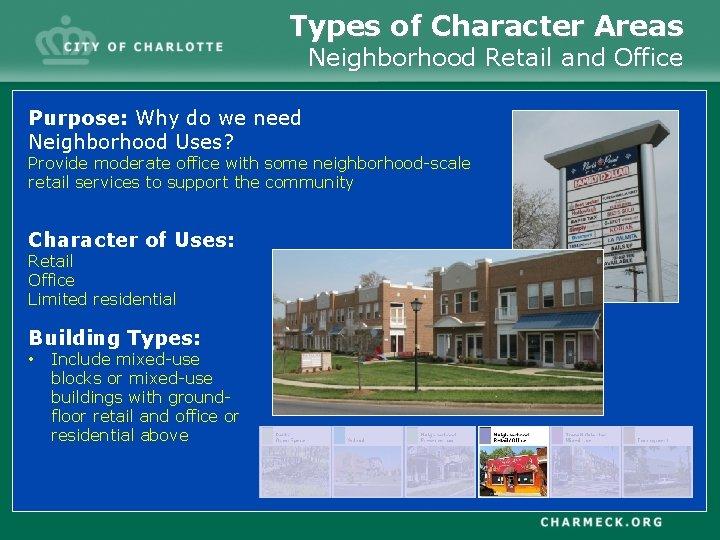 Types of Character Areas Neighborhood Retail and Office Purpose: Why do we need Neighborhood