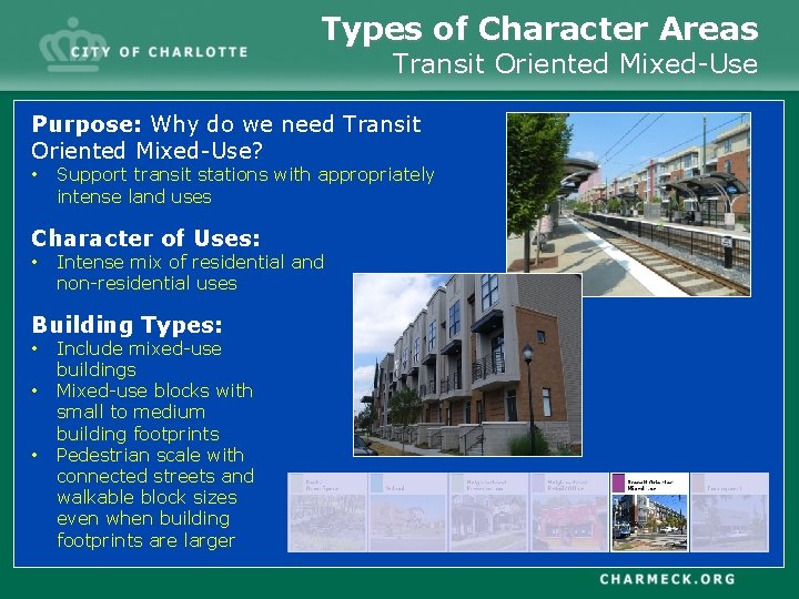 Types of Character Areas Transit Oriented Mixed-Use Purpose: Why do we need Transit Oriented